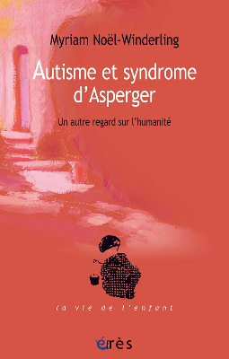 autisme et syndrome dasperger de myriam noel winderling