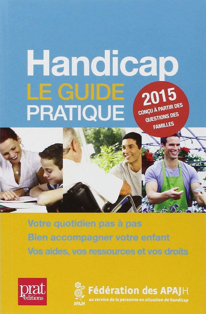 Guide Pratique du Handicap 2015 APAJH