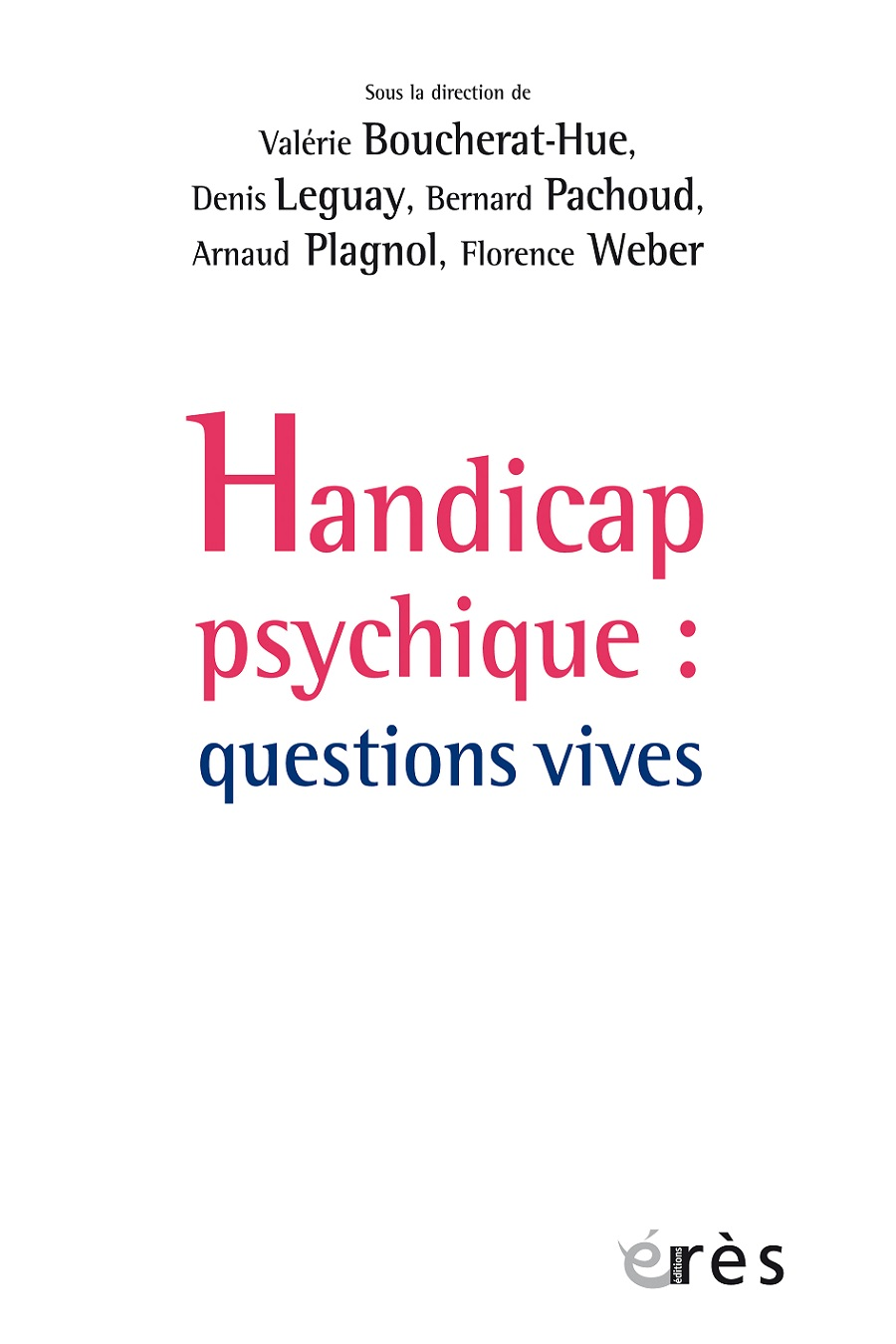 Handicap psychique questions vives edition eres 2016